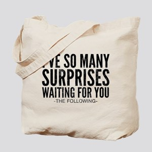 The Following Surprises Quote Tote Bag