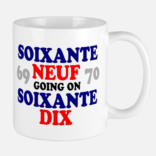69 GOING ON 70 - FRENCH Mugs