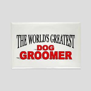 """The World's Greatest Dog Groomer"" Rectangle Magne"