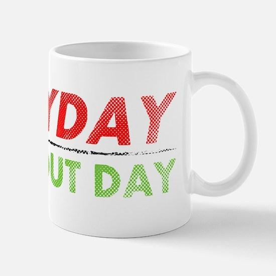 Everyday Workout Day Mugs