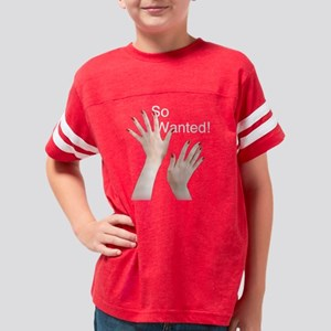 lady_hands_so wanted_4blk Youth Football Shirt