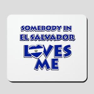 Somebody in El Salvador Loves me Mousepad