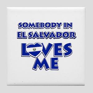 Somebody in El Salvador Loves me Tile Coaster
