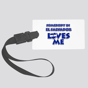 Somebody in El Salvador Loves me Large Luggage Tag