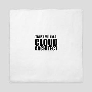 Trust Me, I'm A Cloud Architect Queen Duvet