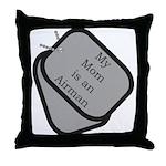 My Mom is an Airman  Throw Pillow