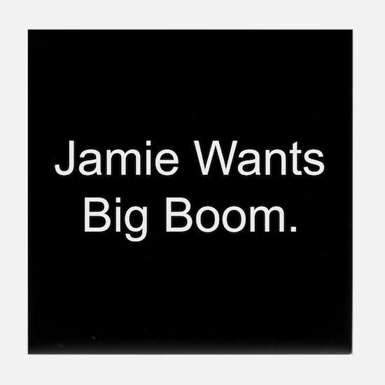 Jamie Wants Big Boom Tile Coaster