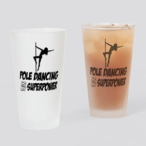 pole dancing is my superpower Drinking Glass