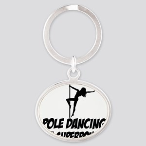 pole dancing is my superpower Oval Keychain