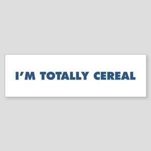 "The ""I'm Totally Cereal"" Line Bumper Sticker"