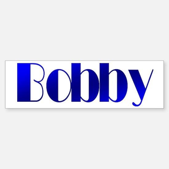 Bobby Bumper Bumper Bumper Sticker