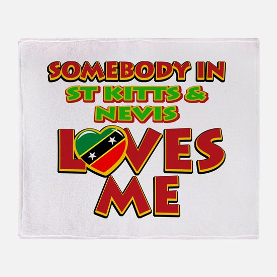 Somebody in St Kitts and Nevis Loves me Throw Blan