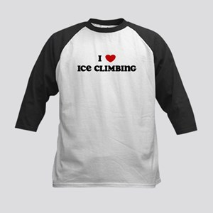 I Love Ice Climbing Kids Baseball Jersey
