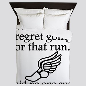 Said No One Ever: Going For That Run Queen Duvet