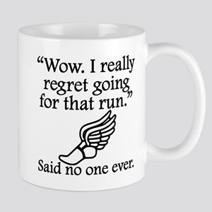 Said No One Ever: Going For That Run Mugs