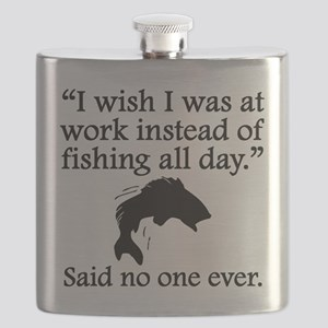Said No One Ever: Fishing All Day Flask