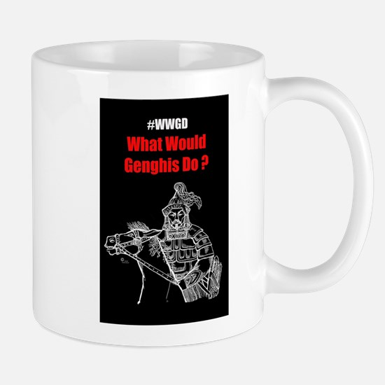 #WWGD What Would Genghis Do? Mugs