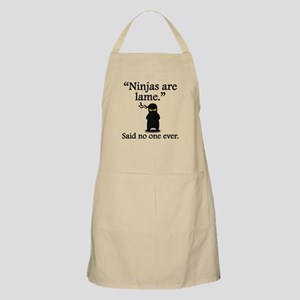 Said No One Ever: Ninjas Are Lame Apron