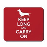 Keep Long and Carry On Mousepad
