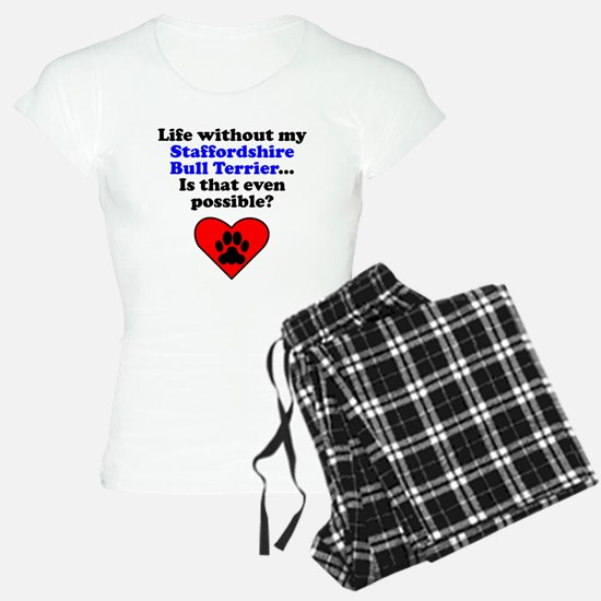 Life Without My Staffordshire Bull Terrier Pajamas
