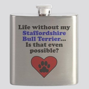 Life Without My Staffordshire Bull Terrier Flask