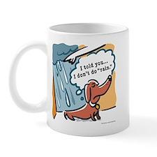 Dachshunds hate rain Mug