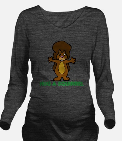 hug a squirrel.png Long Sleeve Maternity T-Shirt