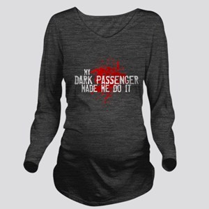 My Dark Passenger Made Me Do Long Sleeve Maternity