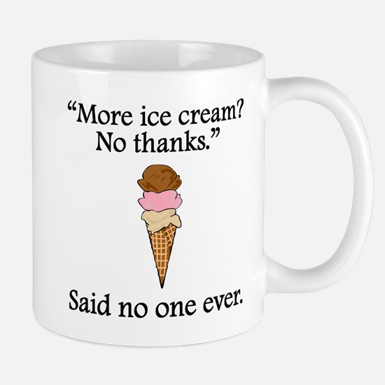 Said No One Ever: More Ice Cream Mugs