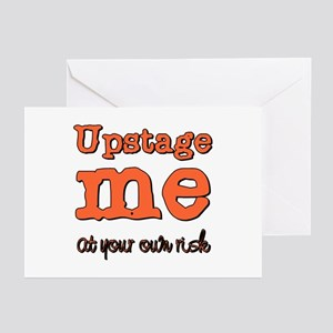 Upstage me at your own risk Greeting Cards (Packag