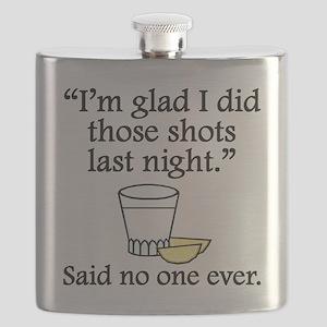 Said No One Ever: Im Glad I Did Those Shots Flask