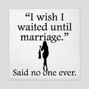 Said No One Ever: I Wish I Waited Until Marriage Q