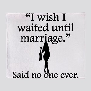 Said No One Ever: I Wish I Waited Until Marriage T
