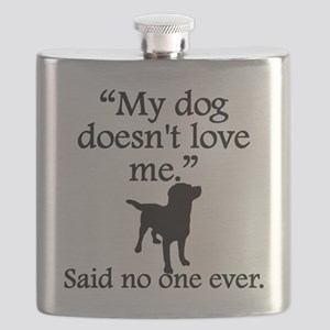 Said No One Ever: My Dog Doesnt Love Me Flask
