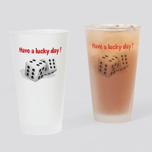 HAVE A LUCKY DAY Drinking Glass