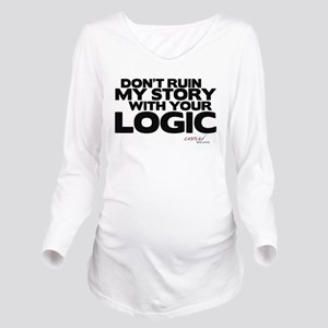 My Story... Your Logic Long Sleeve Maternity T-Shi