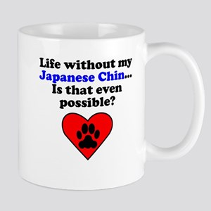 Life Without My Japanese Chin Mugs