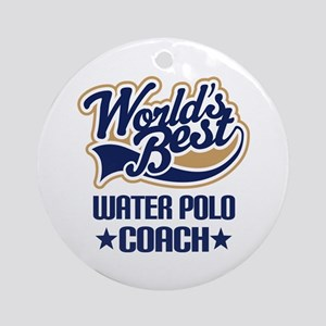 Water Polo Coach (Worlds Best) Ornament (Round)