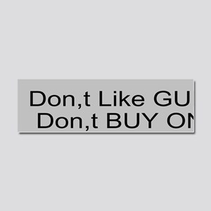 Don,t like Guns Car Magnet 10 x 3