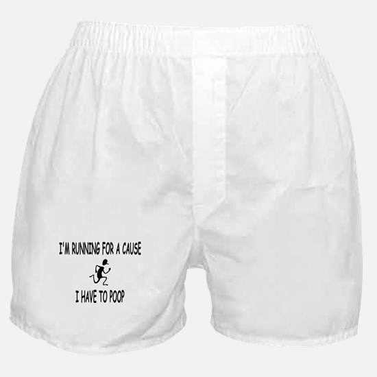 Im running for a cause, I have to poop Boxer Short