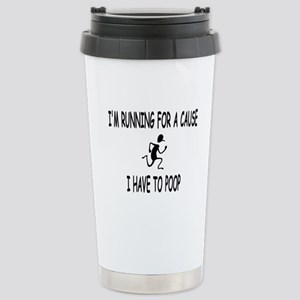 Im running for a cause, I have to poop Travel Mug