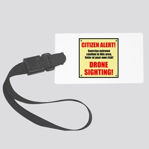 Citizen Alert! Drone Sighting! Large Luggage Tag