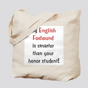 My English Foxhound is smarter... Tote Bag
