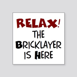 "bricklayer here Square Sticker 3"" x 3"""