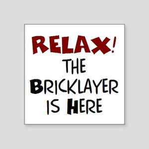 "bricklayer here Square Sticker 3"" x 3"""