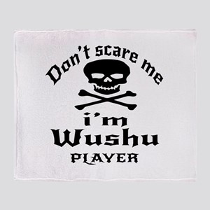Do Not Scare Me I Am Wushu Player Throw Blanket