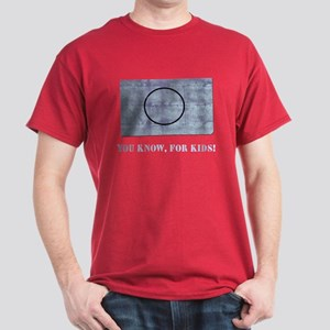 You Know, For Kids Dark T-Shirt