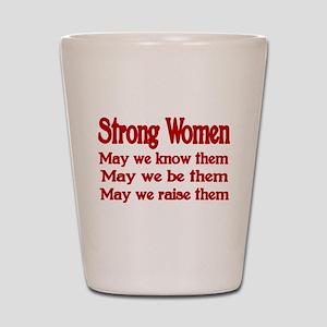 STRONG WOMEN Shot Glass