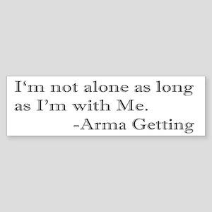 I'm Not Alone Bumper Sticker