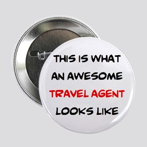"Awesome Travel Agent 2.25"" Button"